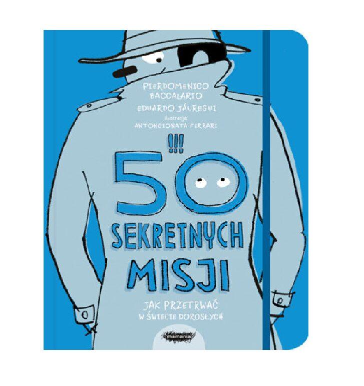 50 sekretnych misji. Jak przetrwać w świecie dorosłych - Mamania