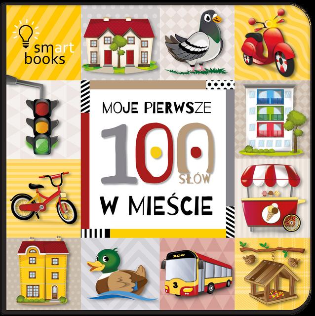 Moje pierwsze 100 słów w mieście - Smart Books