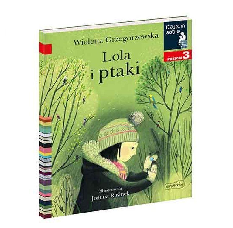 Czytam sobie. Lola i ptaki. Poziom 3 - Wydawnictwo Harper Kids
