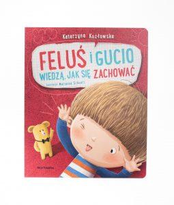 Feluś i Gucio wiedzą, jak się zachować – wydawnictwo Nasza Księgarnia
