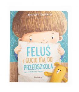 Feluś i Gucio idą do przedszkola – wydawnictwo Nasza Księgarnia